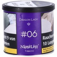 NameLess   Dragon Lady   #6   200g